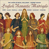 English Romantic Madrigals - Works by Edward Elgar, Charles Stanford, John Stainer, Robert Pearsall, Charles Parry, Henry Leslie & Al Goodhart / Royal Holloway Choir, Rupert Gough