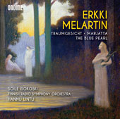 Erikki Melartin (1875-1937): Dream face; Marjatta; The Blue Pearl / Soile Isokoski, soprano; Finnish Radio SO, Hannu Lintu