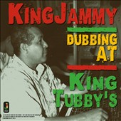 King Jammy: Dubbing at King Tubby's