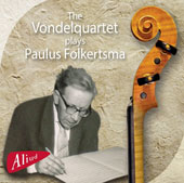 Paulus Folkertsma (1901-1972): String Quartets, Opp. 10 & 28; Andante for cello & orchestra, Op. 21; Romance for flute & orchestra; In Memoriam R.O. Blackhall / Vondelquartet