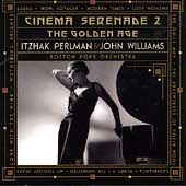 John Williams (Film Composer)/Itzhak Perlman: Cinema Serenade II: The Golden Age
