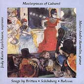 Masterpieces of Cabaret- Songs by Britten, Schönberg, Bolcom