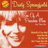 Dusty Springfield: Son of a Preacher Man and Other Hits