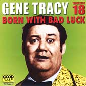 Gene Tracy: Born with Bad Luck
