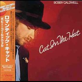 Bobby Caldwell (Singer/Guitarist): Cat in the Hat [Japan 2005]