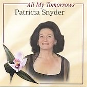 Patricia Snyder: All My Tomorrows
