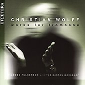 Wolff: Works for Trombone / Fulkerson, Barton Workshop