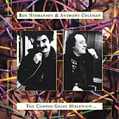 Anthony Coleman (Piano/Keyboards)/Roy Nathanson: The Coming Great Millenium
