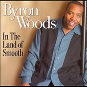 Byron Woods: In the Land of Smooth