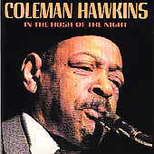 Coleman Hawkins: In the Hush of the Night