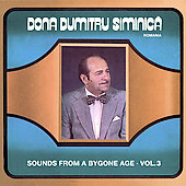 Dona Dimitru Siminica: Sounds from a Bygone Age, Vol. 3