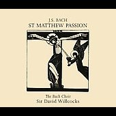Bach: St Matthew Passion / Willcocks, The Bach Choir