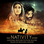 Mychael Danna: The Nativity Story [Original Motion Picture Score]