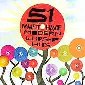 Various Artists: 51 Must-Have Modern Worship Hits