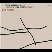 Peter Apfelbaum/The New York Hieroglyphics: It Is Written [Digipak]