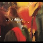 D.C. Anderson: Our Story [Digipak]