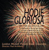 Hodie Gloriosa - Mozart, Chance, etc / Archibald, London Mozart PLayers Brass Ensemble