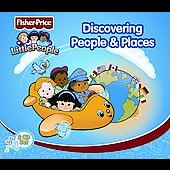 Fisher-Price: Little People: Discovering People & Places