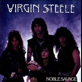 Virgin Steele: Noble Savage [2008 Reissue]