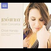 Hubay: Violin Concertos no 1 & 2 / Chlo&euml; Hanslip, Jeno Hubay, et al