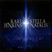 Karl Jenkins: Stella Natalis / Kate Royal