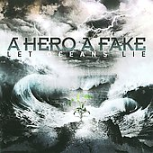 A Hero a Fake: Let Oceans Lie