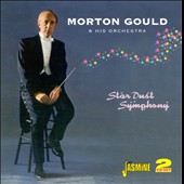 Morton Gould (Composer/Conductor): Star Dust Symphony *