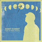Danny Schmidt: Man of Many Moons [Digipak] *