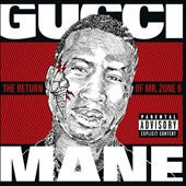 Gucci Mane: The  Return of Mr. Zone 6 [PA]