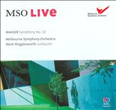Mahler: Symphony No. 10 / Melbourne SO; Wigglesworth