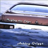 Ashley Griggs: Playing the Edge *