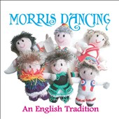Various Artists: Morris Dancing: An English Tradition