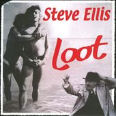 Steve Ellis: Loot