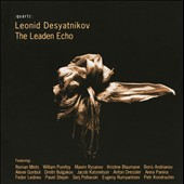 Leonid Desyatnikov: The Leaden Echo / Mints, Rysanov, Purefoy and Lednev