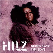 Hilz: Bring Back the Love