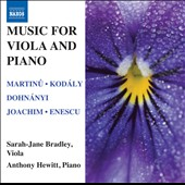 Music For Viola And Piano by Martinu, Kodaly, Dohnanyi, Joachim, Enescu / Sarah-Jane Bradley, viola; Anthony Hewitt, piano