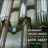 Organ Music from Bath Abbey by Liszt, Mendelssohn, Frank and Ireland / Peter King, organ