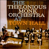 Thelonious Monk Orchestra: At Town Hall