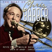 Chris Barber (1~Trombone): The  Best of Chris Barber [Castle]