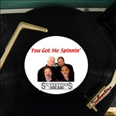 The Silvertones (Blues): You Got Me Spinnin'