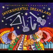 Various Artists: Putumayo Kids Presents: Instrumental Dreamland [Digipak]