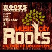 Various Artists: Music City Roots: Roots Moments Live from the Loveless Cafe, Season 1