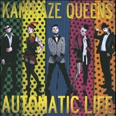 Kamikaze Queens: Automatic Life *