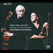 Kodaly, Ravel, Schulhoff: Duos for Violin & Cello / Liza & Dmitry Ferschtman
