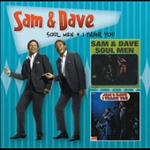 Sam & Dave: Soul Men/I Thank You *