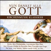 Nun danket alle Gott: Kirchenmusik Klassiker