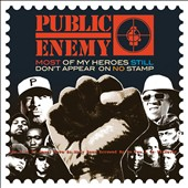 Public Enemy: Most of My Heroes Still Don't Appear on No Stamp [Digipak]