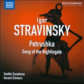 Stravinsky: Petrushka (1947 vers.); The Song of the Nightingale / Schwarz, Seattle SO