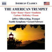 The American Trumpet - music for trumpet and orchestra by Eyler, Rouse, Starer, Sondheim, Carbon, Froom / Jeffrey Silberschlag, trumpet