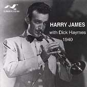 Harry James: Harry James with Dick Haymes 1940